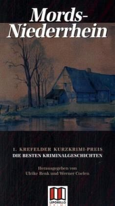 Mords-Niederrhein: 1. Krefelder Kurzkrimi-Preis - Ulrike Renk