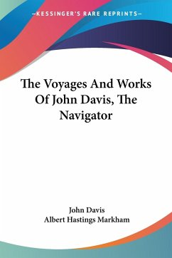 The Voyages And Works Of John Davis, The Navigator