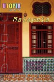 Utopia Guide to Malaysia (2nd Edition): The Gay and Lesbian Scene in 17 Cities Including Kuala Lumpur, Penang, Johor Bahru and Langkawi
