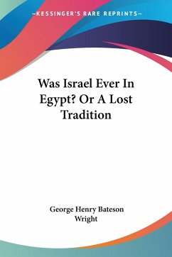 Was Israel Ever In Egypt? Or A Lost Tradition