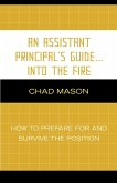 An Assistant Principal's Guide . . . Into the Fire