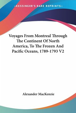 Voyages From Montreal Through The Continent Of North America, To The Frozen And Pacific Oceans, 1789-1793 V2