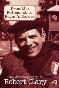 From the Holocaust to Hogan´s Heroes: The Autob...