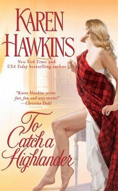To Catch a Highlander, 3 - Hawkins, Karen
