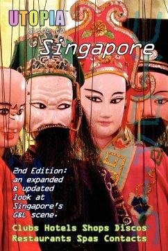 Utopia Guide to Singapore (2nd Edition - Goss, John