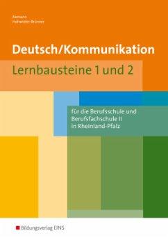 Deutsch/Kommunikation - Lernbausteine 1 und 2. ...