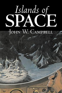 Islands of Space by John W. Campbell, Science Fiction, Adventure - Campbell, John W.