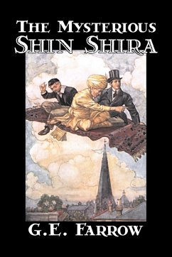 The Mysterious Shin Shira by G. E. Farrow, Fiction, Fantasy & Magic - Farrow, G. E. Farrow, George Edward