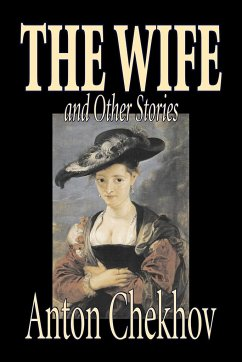 The Wife and Other Stories by Anton Chekhov, Fiction, Classics, Literary, Short Stories - Chekhov, Anton