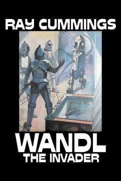 Wandl the Invader by Ray Cummings, Science Fiction, Adventure - Cummings, Ray