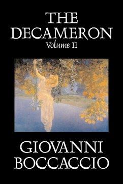 The Decameron, Volume II of II by Giovanni Boccaccio, Fiction, Classics, Literary - Boccaccio, Giovanni