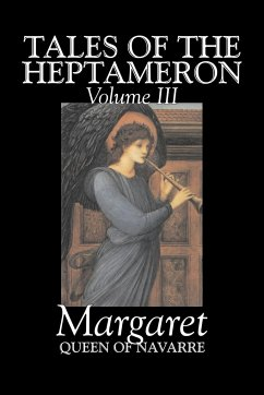 Tales of the Heptameron, Vol. III of V by Margaret, Queen of Navarre, Fiction, Classics, Literary, Action & Adventure - Margaret Queen of Navarre