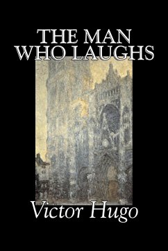 The Man Who Laughs by Victor Hugo, Fiction, Historical, Classics, Literary - Hugo, Victor