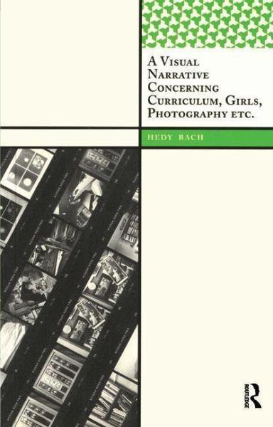 A Visual Narrative Concerning Curriculum, Girls, Photography Etc. - Bach, Hedy Emeline Fynebuik