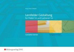 Aufgabenblock Lernfelder Gestaltung - Krug, Rudolf; Schaut, Josef; Wolpert, Gisela