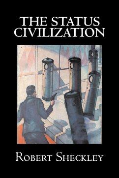 The Status Civilization by Robert Shekley, Science Fiction, Adventure - Sheckley, Robert