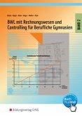 BWL mit Rechnungswesen und Controlling für Berufliche Gymnasien in NRW