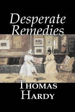 Desperate Remedies by Thomas Hardy, Fiction, Literary, Short Stories - Hardy, Thomas