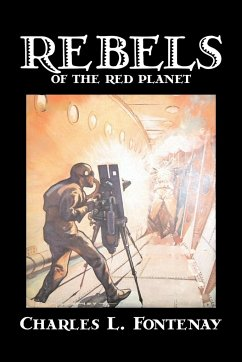 Rebels of the Red Planet by Charles Fontenay, Science Fiction, Adventure - Fontenay, Charles L.