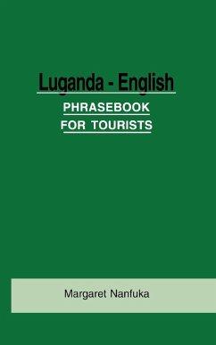 Luganda-English Phrase Book for Tourists - Nanfuka, Margaret