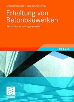 Erhaltung von Betonbauwerken - Raupach, Michael;Orlowsky, Jeanette