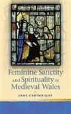 Feminine Sanctity and Spirituality in Medieval Wales