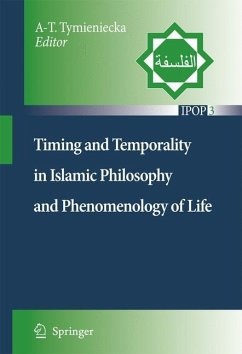 Timing and Temporality in Islamic Philosophy and Phenomenology of Life - Tymieniecka, A.-T. (ed.)