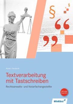 Textverarbeitung mit Tastschreiben für Rechtsanwalts- und Notarfachangestellte. Schülerband - Henke, Karl Wilhelm; Neubarth, Marianne