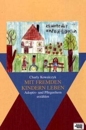 Mit fremden kindern leben von charly kowalczyk buch for Minimalistisch leben mit kindern