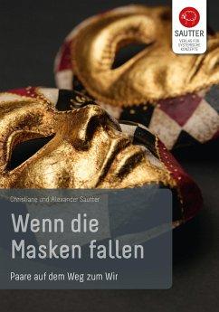 Wenn die Masken fallen - Sautter, Christiane; Sautter, Alexander