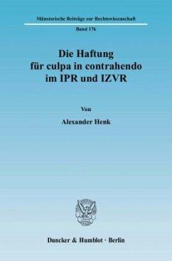 Die Haftung für culpa in contrahendo im IPR und IZVR - Henk, Alexander