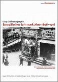 Europäisches Jahrmarktkino 1896-1916 - Edition filmmuseum 18