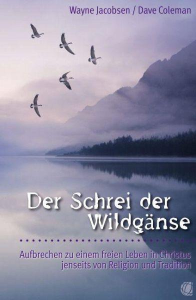 Der Schrei der Wildgänse - Jacobsen, Wayne; Coleman, Dave