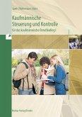 Kaufmännische Steuerung und Kontrolle für das kaufmännische Berufskolleg I - Ausgabe Baden-Württemberg