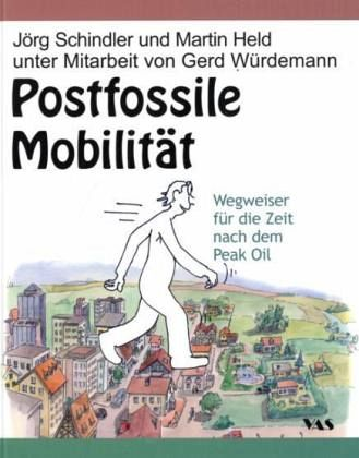 Postfossile Mobilität - Schindler, Jörg; Held, Martin