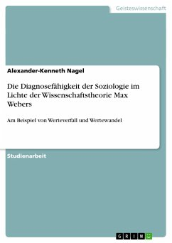 Die Diagnosefähigkeit der Soziologie im Lichte der Wissenschaftstheorie Max Webers