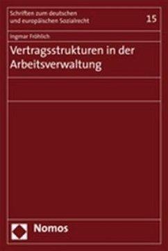 Vertragsstrukturen in der Arbeitsverwaltung - Fröhlich, Ingmar