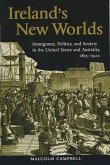 Ireland's New Worlds: Immigrants, Politics, and Society in the United States and Australia, 1815?1922
