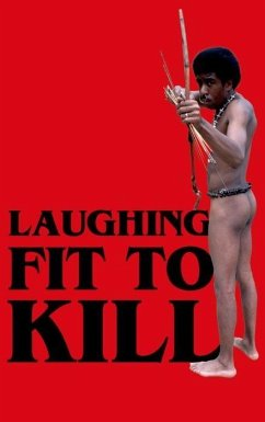Laughing Fit to Kill: Black Humor in the Fictions of Slavery - Carpio, Glenda R.