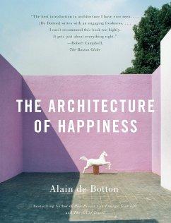 The Architecture of Happiness - de Botton, Alain