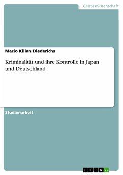 Kriminalität und ihre Kontrolle in Japan und Deutschland