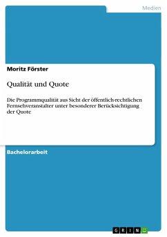 Qualität und Quote