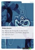 Das Wesen der Fotografie in den Essays von Roland Barthes und Walter Benjamin
