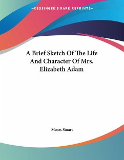 A Brief Sketch Of The Life And Character Of Mrs. Elizabeth Adam