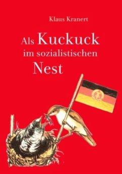 Als Kuckuck im sozialistischen Nest