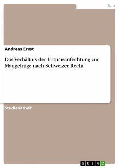 Das Verhältnis der Irrtumsanfechtung zur Mängelrüge nach Schweizer Recht