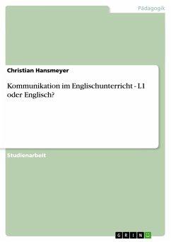 Kommunikation im Englischunterricht - L1 oder Englisch?
