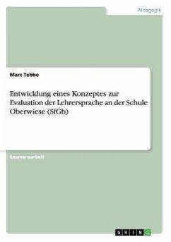 Entwicklung eines Konzeptes zur Evaluation der Lehrersprache an der Schule Oberwiese (SfGb)