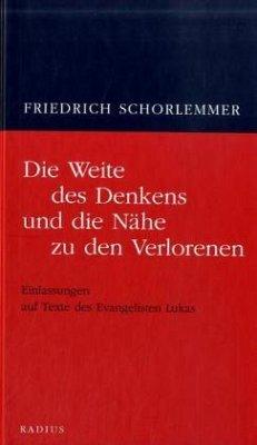 Die Weite des Denkens und die Nähe zu den Verlorenen - Schorlemmer, Friedrich