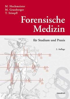 Forensische Medizin für Studium und Praxis - Hochmeister, Manfred; Grassberger, Martin; Stimpfl, Thomas